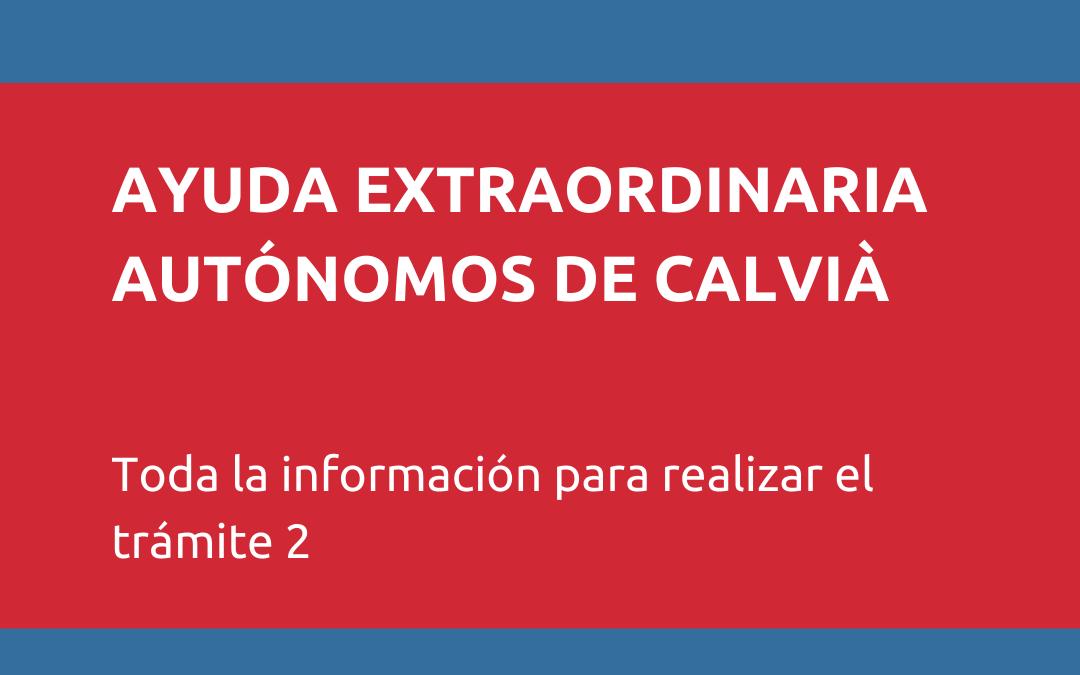 GUÍA PARA REALIZAR EL TRÁMITE 2 DE LA CONVOCATORIA EXTRAORDINARIA AYUDAS AUTÓNOMOS DE CALVIÀ